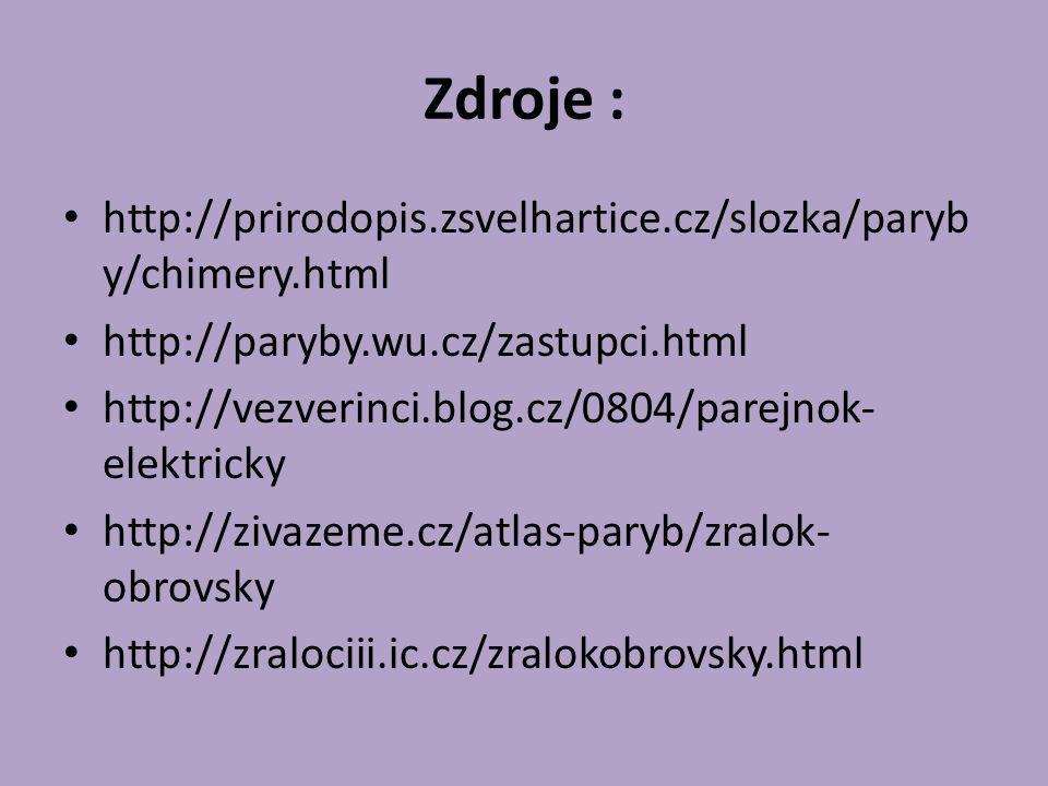 Zdroje : http://prirodopis.zsvelhartice.cz/slozka/paryby/chimery.html