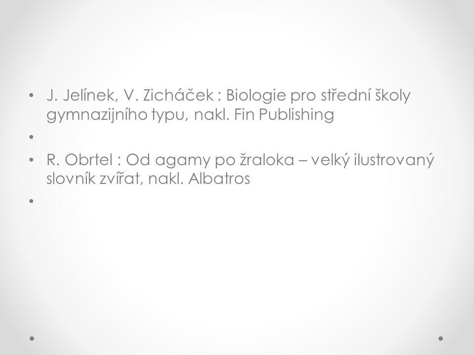 J. Jelínek, V. Zicháček : Biologie pro střední školy gymnazijního typu, nakl. Fin Publishing