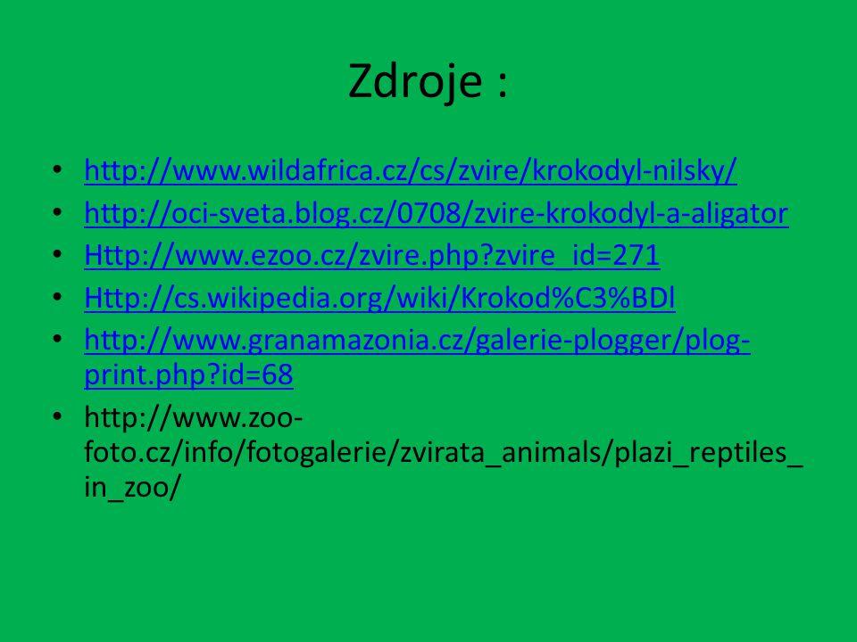 Zdroje : http://www.wildafrica.cz/cs/zvire/krokodyl-nilsky/