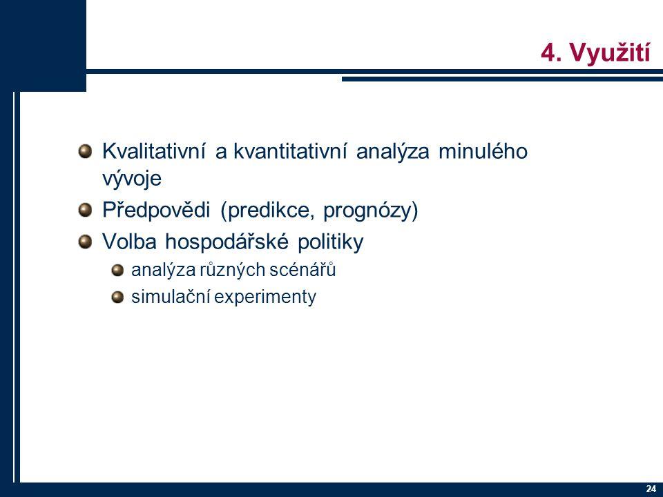 4. Využití Kvalitativní a kvantitativní analýza minulého vývoje
