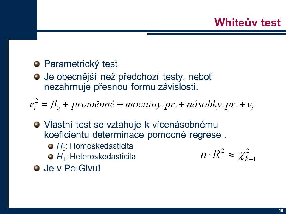 Whiteův test Parametrický test