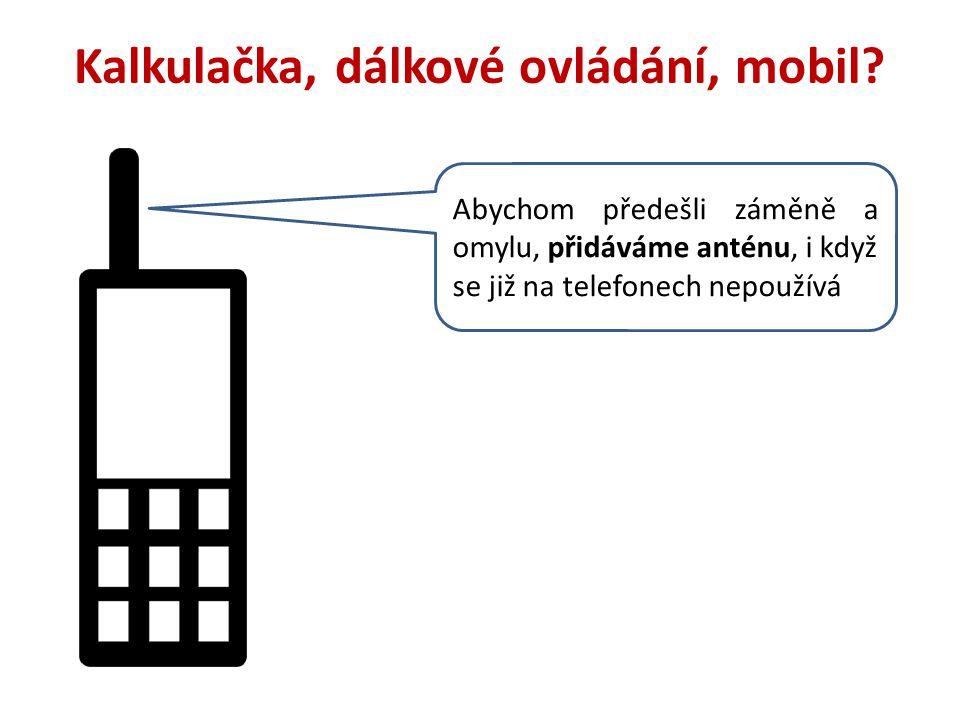 Kalkulačka, dálkové ovládání, mobil
