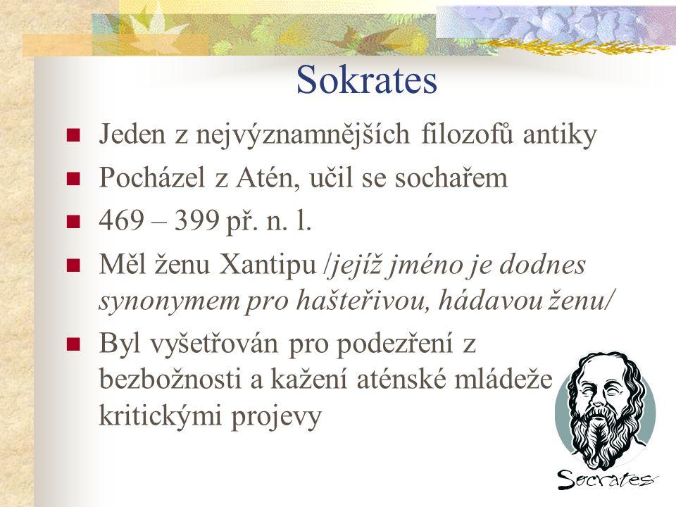 Sokrates Jeden z nejvýznamnějších filozofů antiky