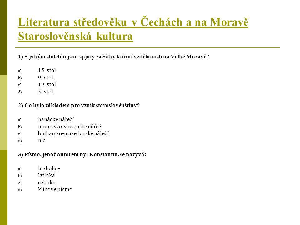 Literatura středověku v Čechách a na Moravě Staroslověnská kultura