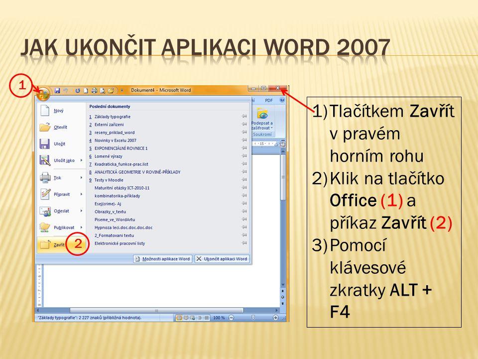 Jak ukončit aplikaci Word 2007