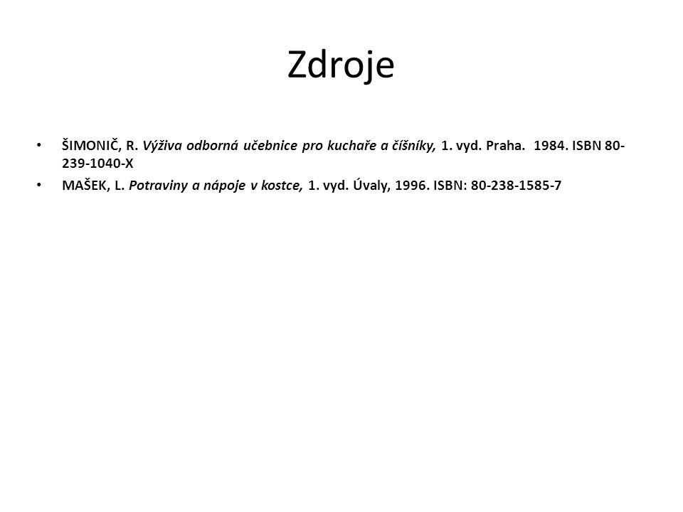 Zdroje ŠIMONIČ, R. Výživa odborná učebnice pro kuchaře a číšníky, 1. vyd. Praha. 1984. ISBN 80-239-1040-X.