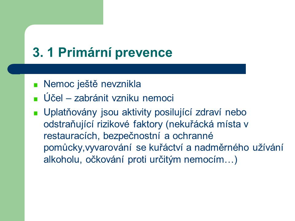 3. 1 Primární prevence Nemoc ještě nevznikla