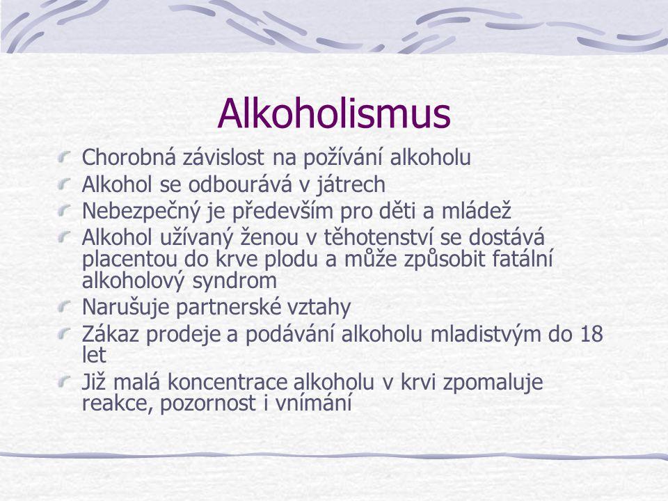Alkoholismus Chorobná závislost na požívání alkoholu