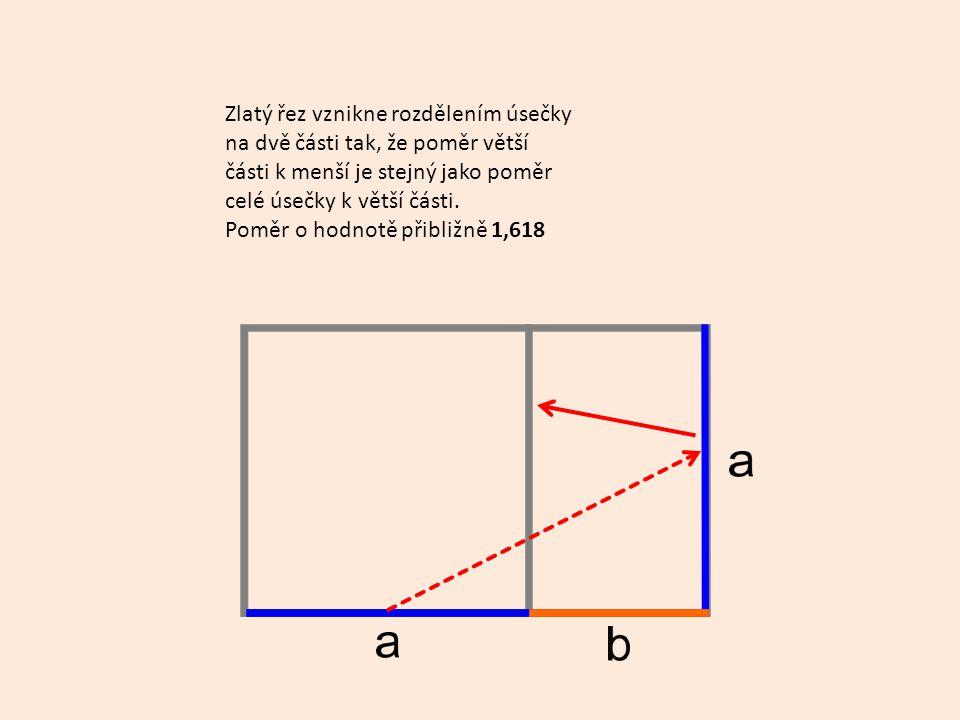 Zlatý řez vznikne rozdělením úsečky na dvě části tak, že poměr větší části k menší je stejný jako poměr celé úsečky k větší části.