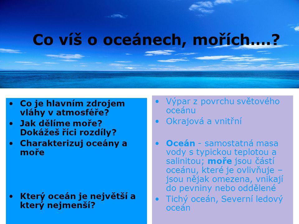 Co víš o oceánech, mořích….