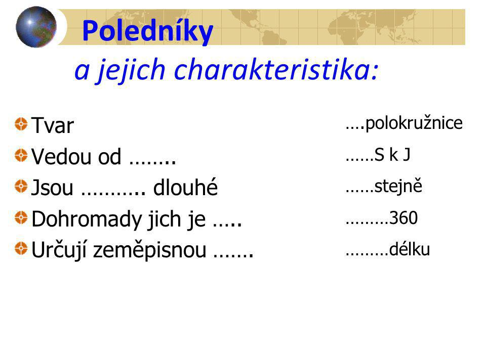 Poledníky a jejich charakteristika: