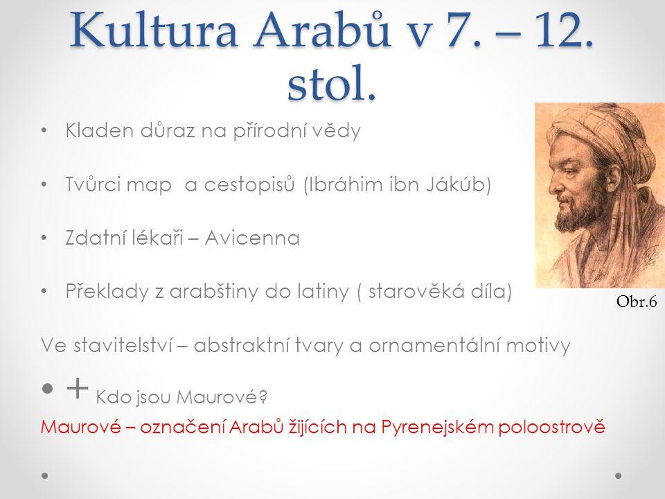 Kultura Arabů v 7. – 12. stol. + Kdo jsou Maurové