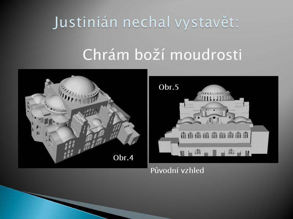Justinián nechal vystavět: