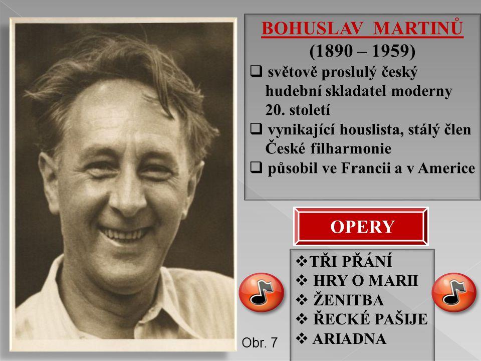 BOHUSLAV MARTINŮ (1890 – 1959) OPERY