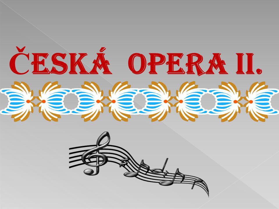 ČESKÁ OPERA II.