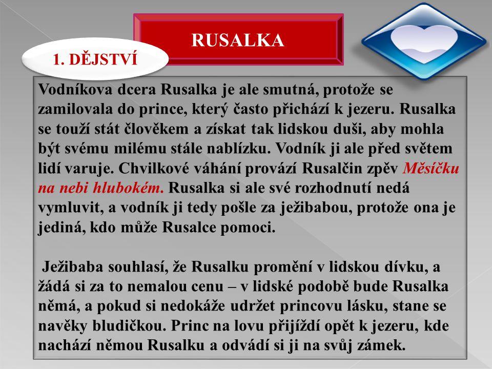RUSALKA 1. DĚJSTVÍ.