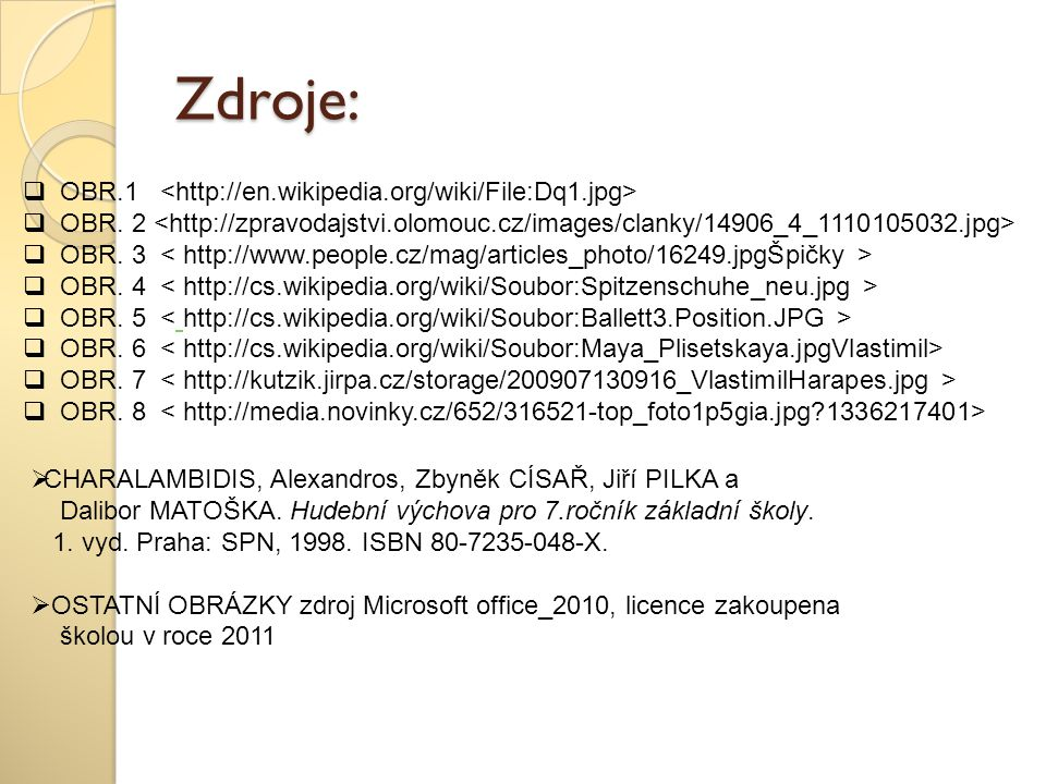 Zdroje: OBR.1 <http://en.wikipedia.org/wiki/File:Dq1.jpg>