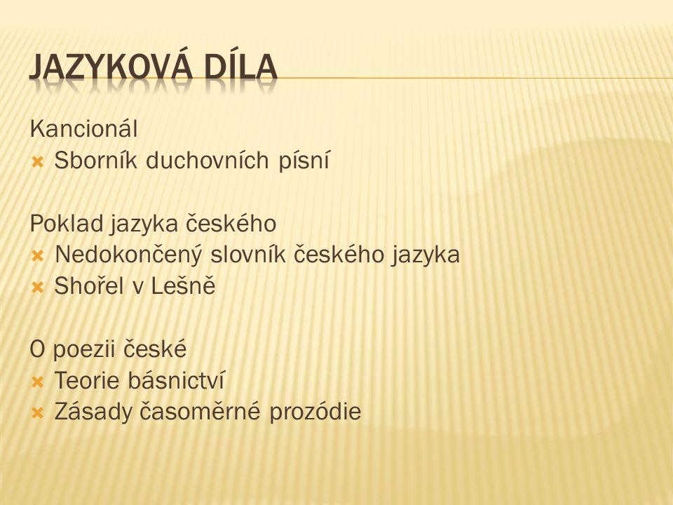 Jazyková díla Kancionál Sborník duchovních písní Poklad jazyka českého