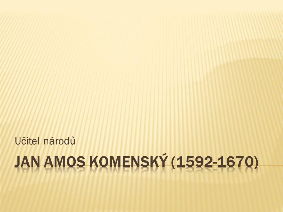 Učitel národů Jan Amos Komenský (1592-1670)