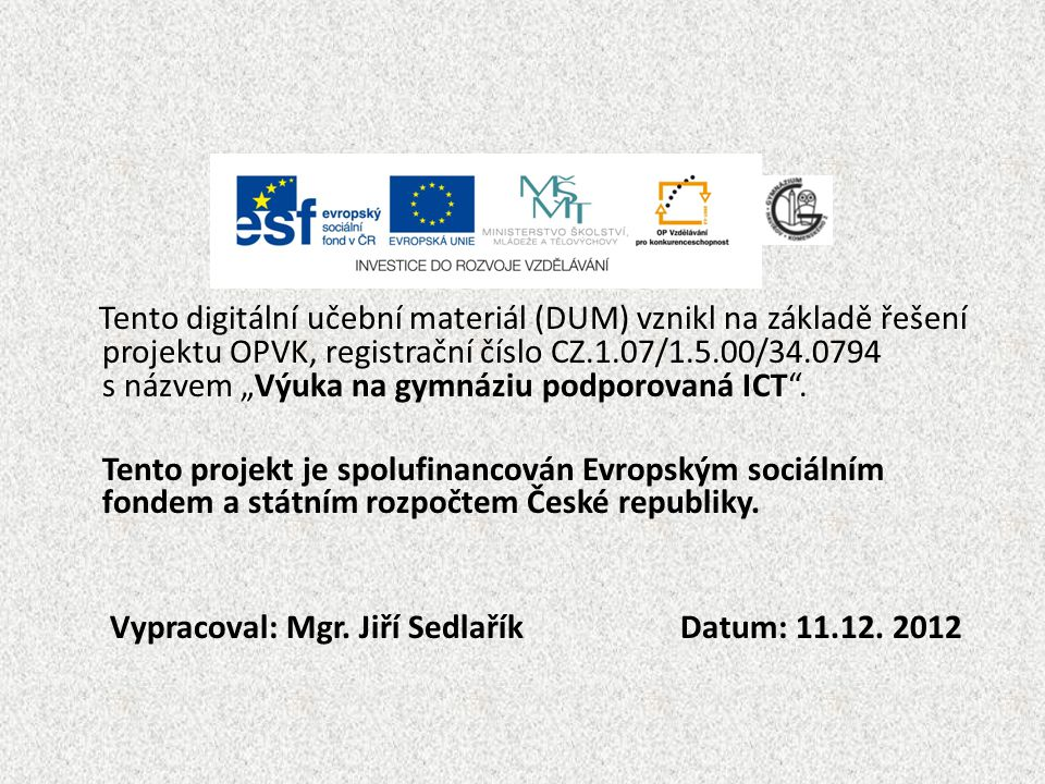 Vypracoval: Mgr. Jiří Sedlařík Datum: 11.12. 2012