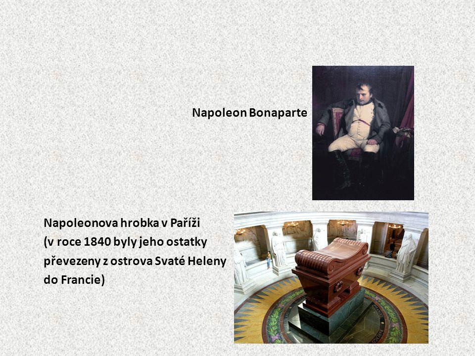 Napoleon Bonaparte Napoleonova hrobka v Paříži. (v roce 1840 byly jeho ostatky. převezeny z ostrova Svaté Heleny.