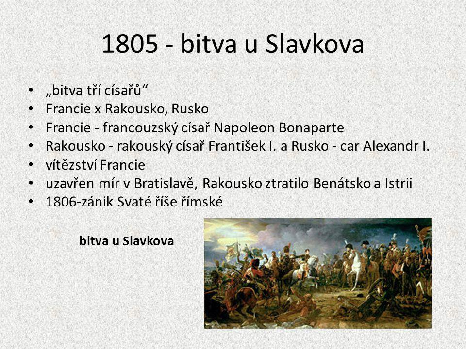 "1805 - bitva u Slavkova bitva u Slavkova ""bitva tří císařů"