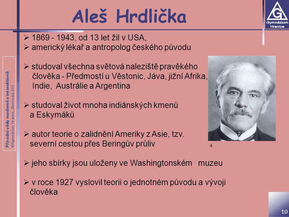 Aleš Hrdlička 1869 - 1943, od 13 let žil v USA,