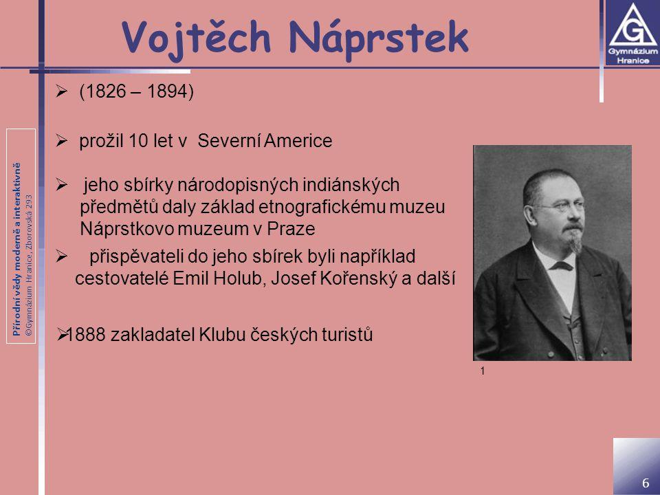 Vojtěch Náprstek (1826 – 1894) prožil 10 let v Severní Americe