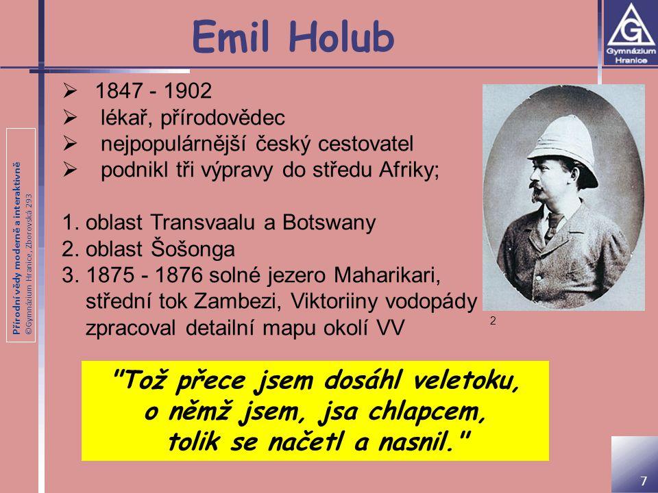 Emil Holub Tož přece jsem dosáhl veletoku, o němž jsem, jsa chlapcem,