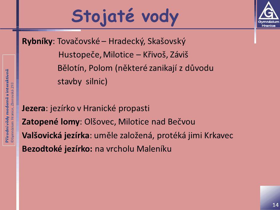 Stojaté vody Rybníky: Tovačovské – Hradecký, Skašovský