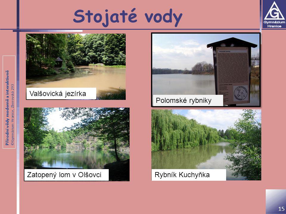 Stojaté vody Valšovická jezírka Polomské rybniky