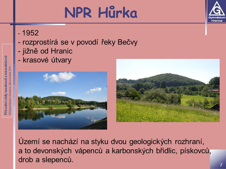 NPR Hůrka - rozprostírá se v povodí řeky Bečvy jižně od Hranic