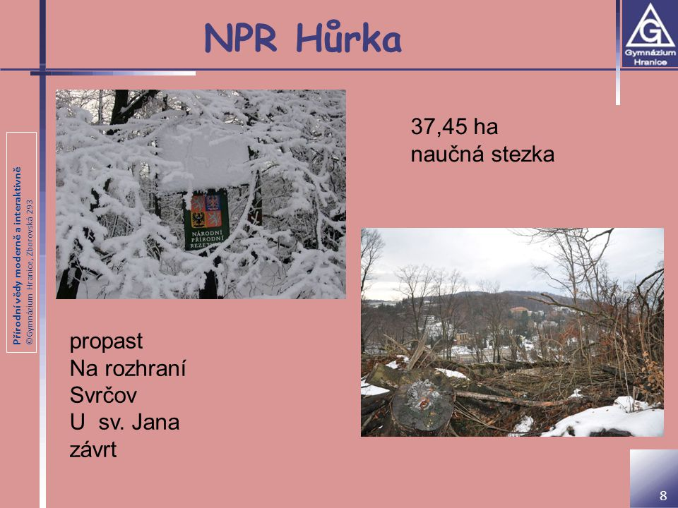 NPR Hůrka 37,45 ha naučná stezka propast Na rozhraní Svrčov U sv. Jana