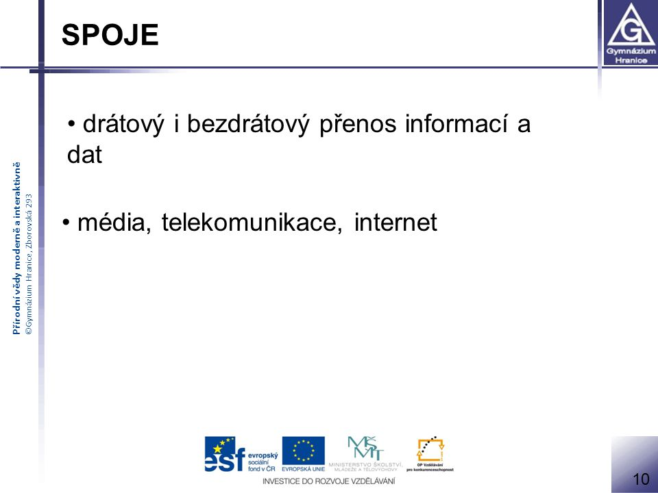 SPOJE drátový i bezdrátový přenos informací a dat
