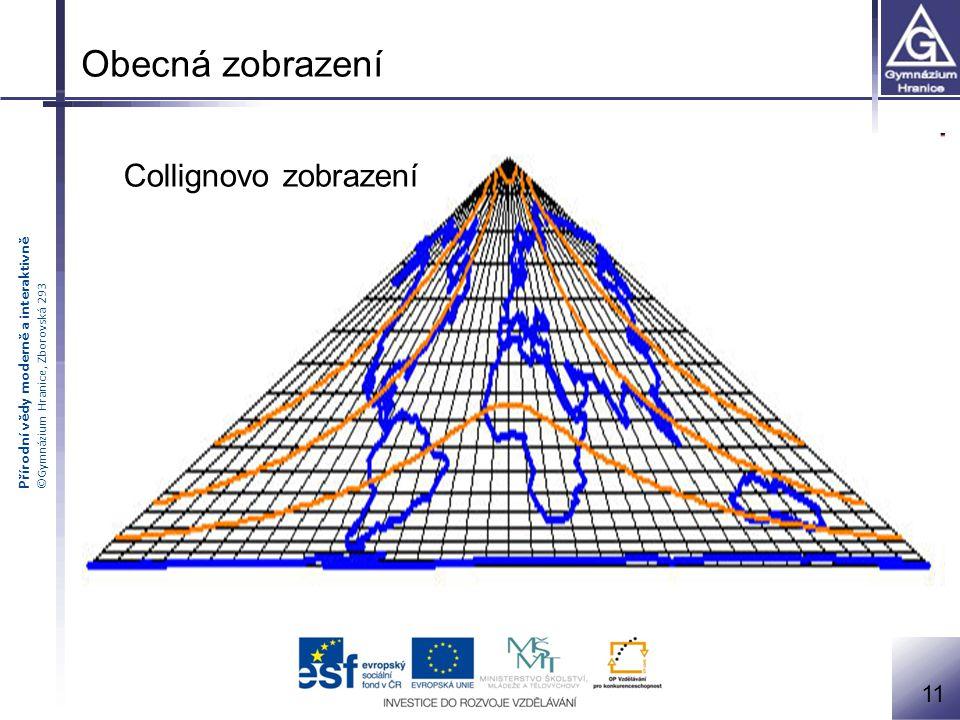 Obecná zobrazení Eckertovo zobrazení Collignovo zobrazení