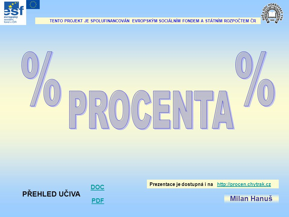 % % PROCENTA PŘEHLED UČIVA Milan Hanuš DOC PDF