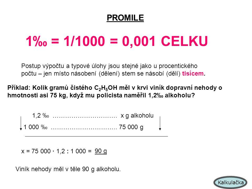 PROMILE 1‰ = 1/1000 = 0,001 CELKU.