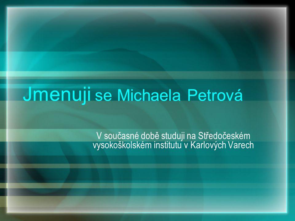 Jmenuji se Michaela Petrová
