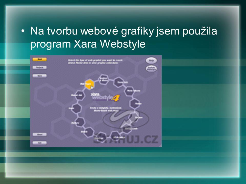 Na tvorbu webové grafiky jsem použila program Xara Webstyle