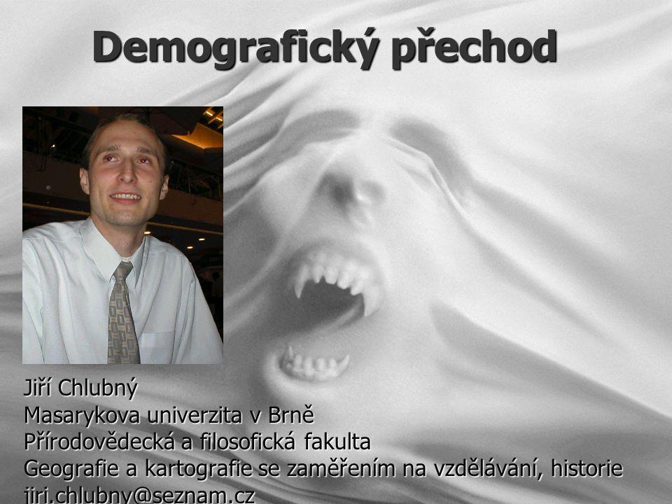 Demografický přechod Jiří Chlubný Masarykova univerzita v Brně