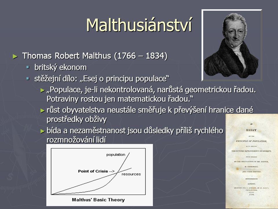 Malthusiánství Thomas Robert Malthus (1766 – 1834) britský ekonom