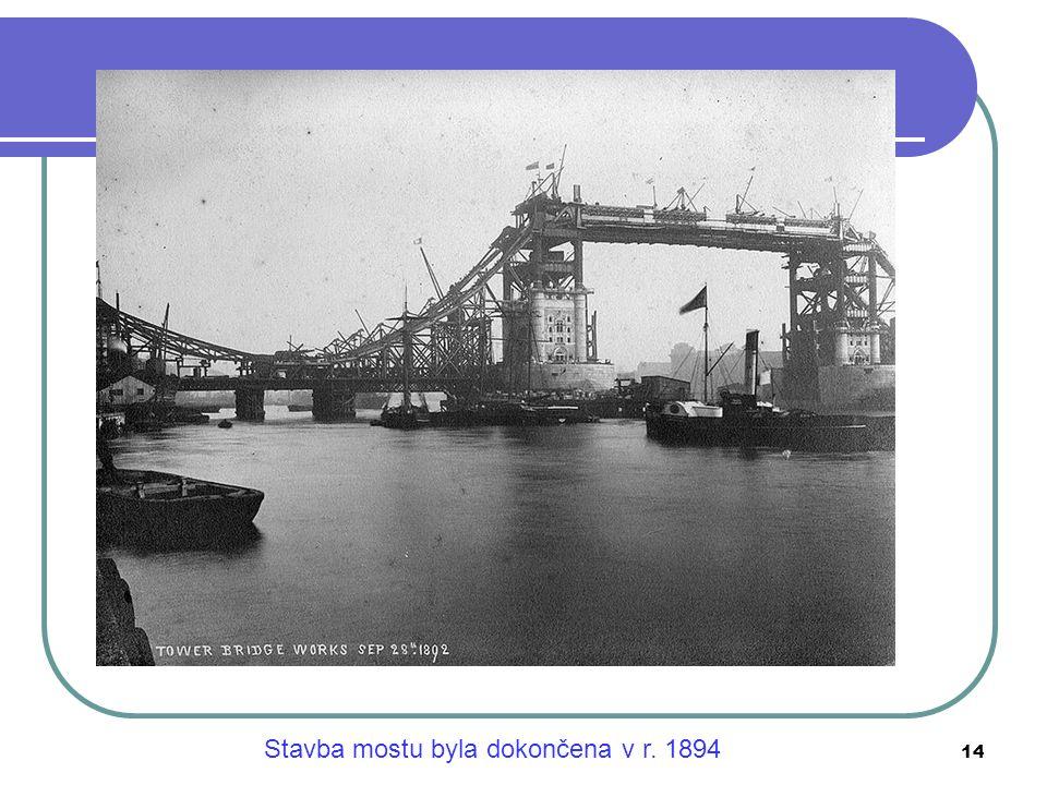 Stavba mostu byla dokončena v r. 1894