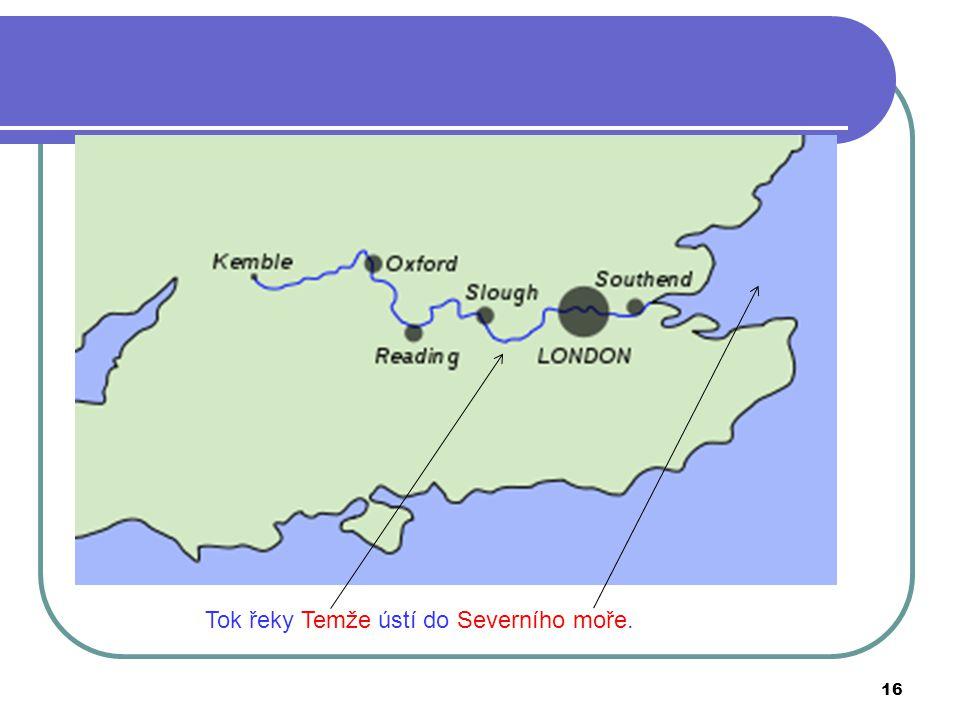 Tok řeky Temže ústí do Severního moře.
