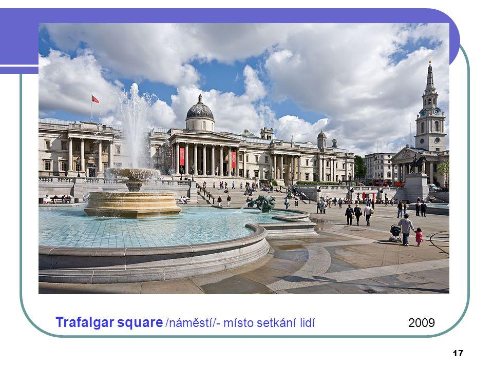 Trafalgar square /náměstí/- místo setkání lidí 2009