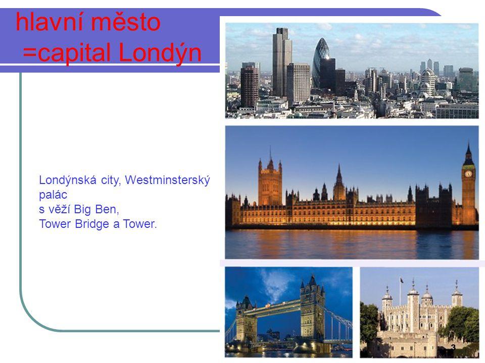 hlavní město =capital Londýn