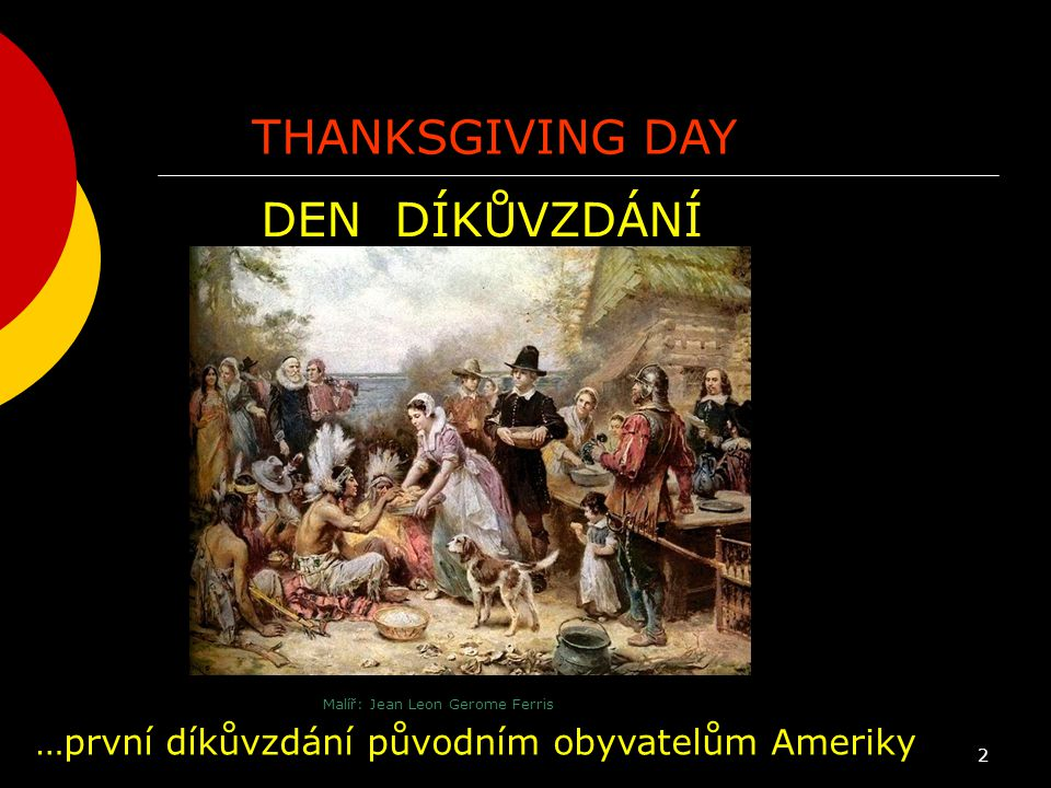 THANKSGIVING DAY DEN DÍKŮVZDÁNÍ