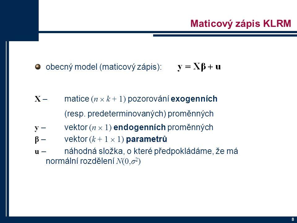 Maticový zápis KLRM obecný model (maticový zápis):
