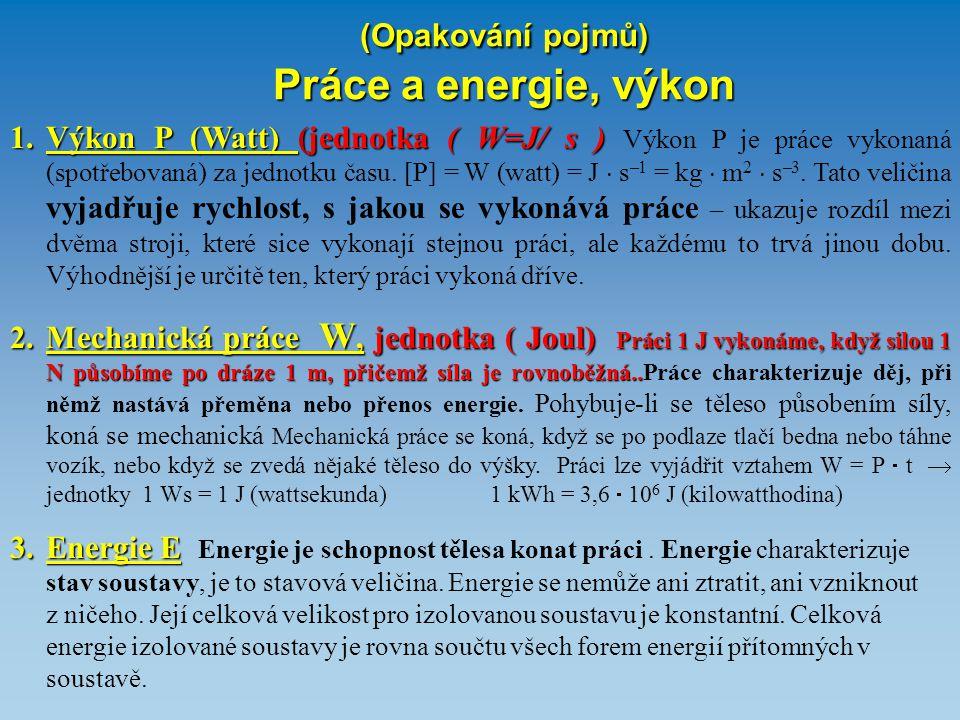 (Opakování pojmů) Práce a energie, výkon