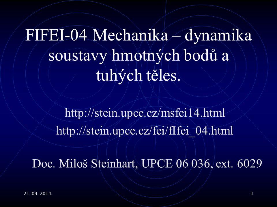 FIFEI-04 Mechanika – dynamika soustavy hmotných bodů a tuhých těles.