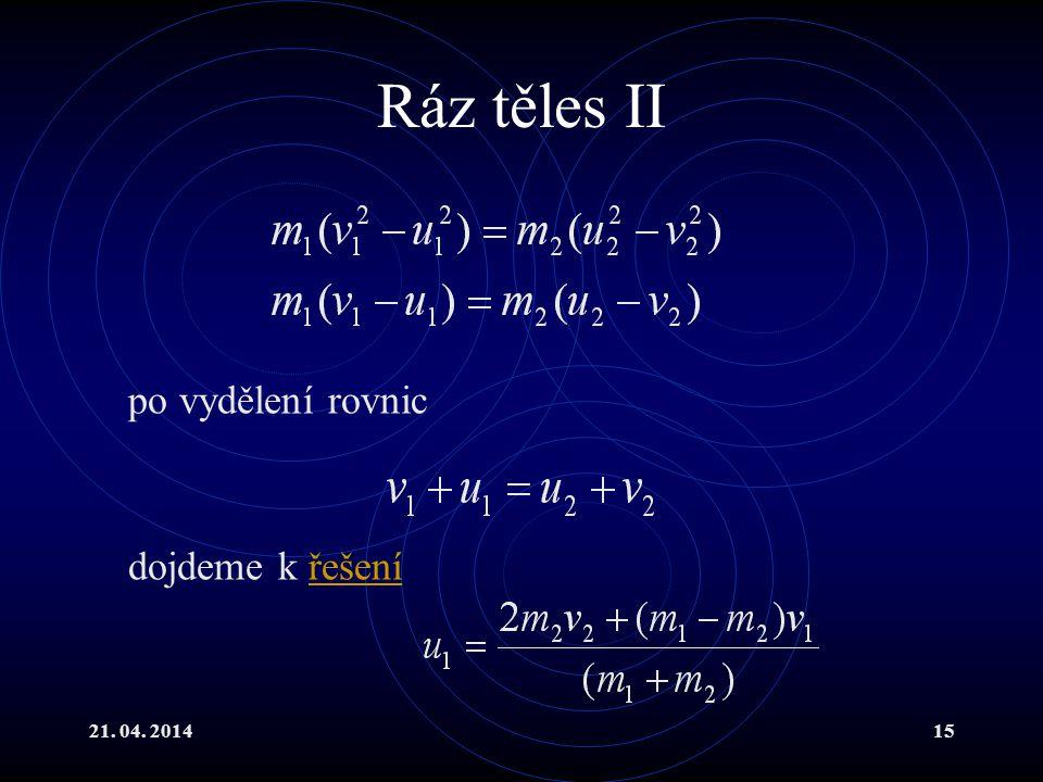 Ráz těles II po vydělení rovnic dojdeme k řešení 21. 04. 2014